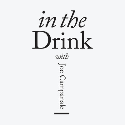 In The Drink: A Wine Podcast with Joe Campanale