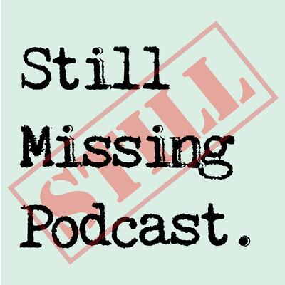 Still Missing Podcast
