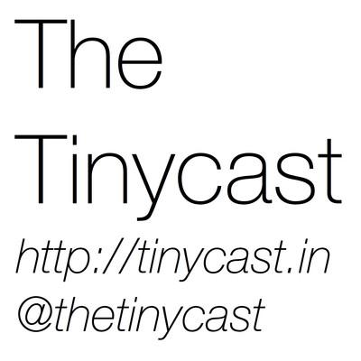 The Tinycast