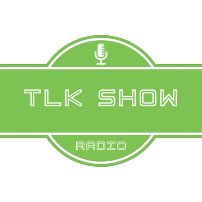 TLK SHOW Podcast