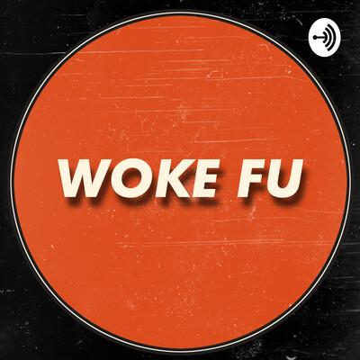 Woke Fu