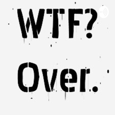 WTF-Over