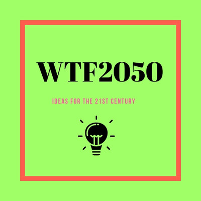 WTF2050? Podcast