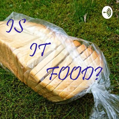 Is It Food?