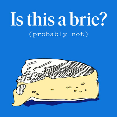Is This a Brie?