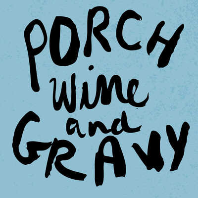 It's Acadiana: Porch, Wine and Gravy