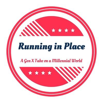 Running in Place: A Gen X Take on a Millennial World
