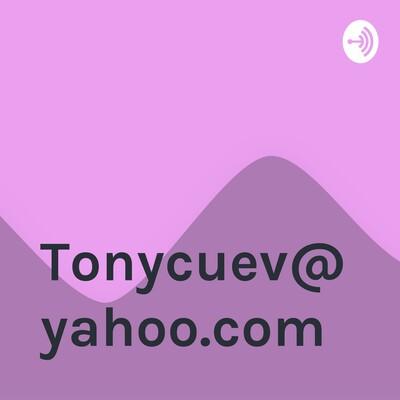 Tonycuev@yahoo.com