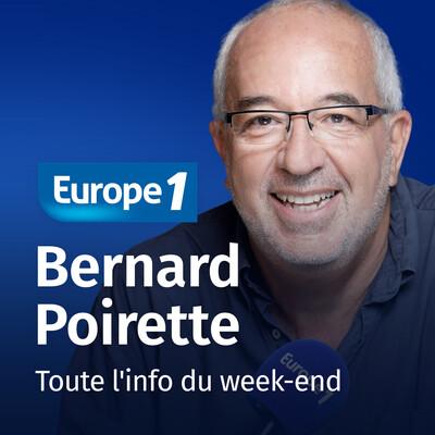 Toute l'info du week-end - Bernard Poirette
