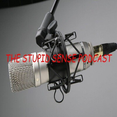 Stupid Sense Podcast