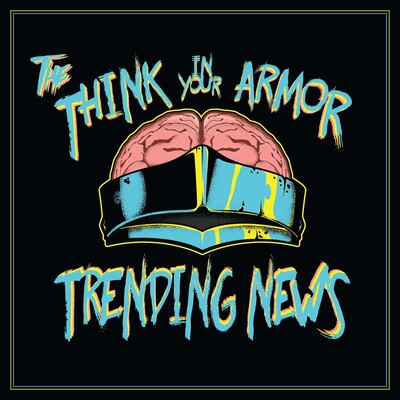 Trending News / The Think In Your Armor