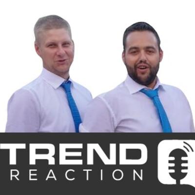 TrendReaction - Der Podcast!