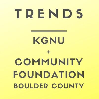 TRENDS: Boulder Community Foundation + KGNU