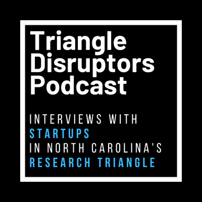 Triangle Disruptors Podcast