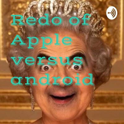 Redo of Apple versus android