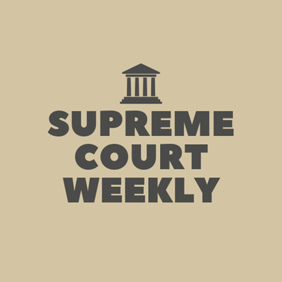 Supreme Court Weekly