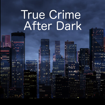 True Crime After Dark
