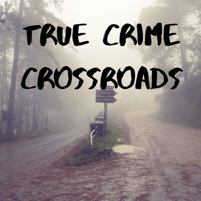 True Crime Crossroads