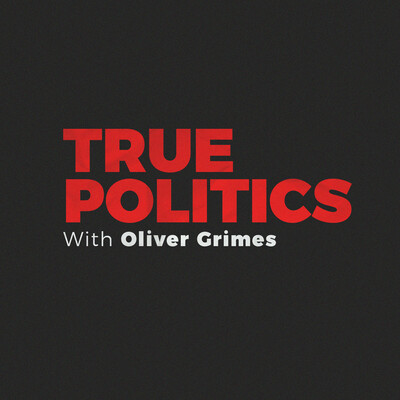 True Politics with Oliver Grimes