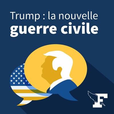 Trump : La nouvelle guerre civile