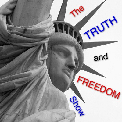 The Truth & Freedom Show