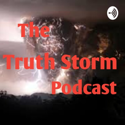 The Truth Storm Podcast With Steve Murphy