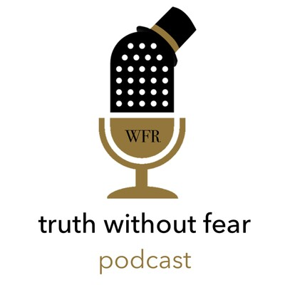 Truth without Fear Podcast