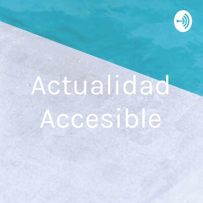 Tu Actualidad Accesible