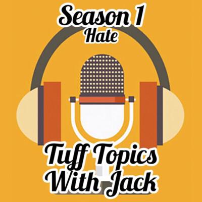 Tuff Topics with Jack