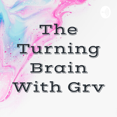 The Turning Brain With Grv