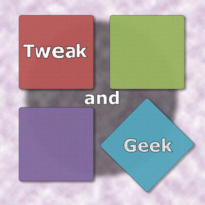 Tweak and Geek