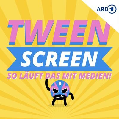 TWEEN Screen