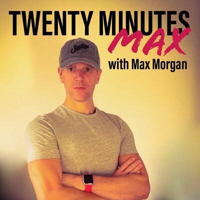 Twenty Minutes Max