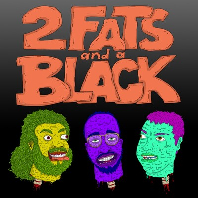 Two Fats and a Black