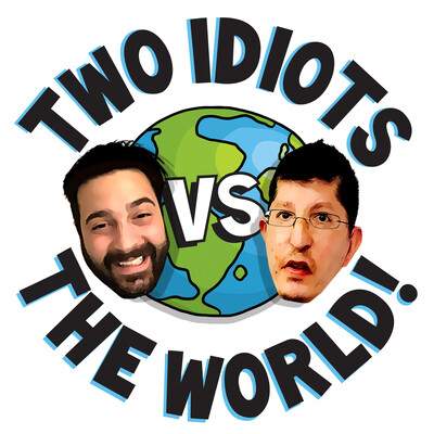 Two Idiots vs the World