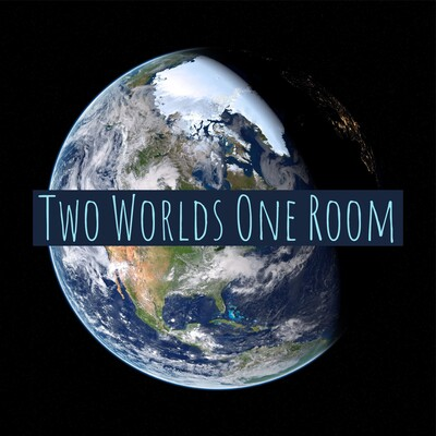 Two Worlds One Room