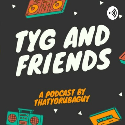 TYG and friends