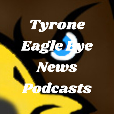 Tyrone Eagle Eye News Podcasts