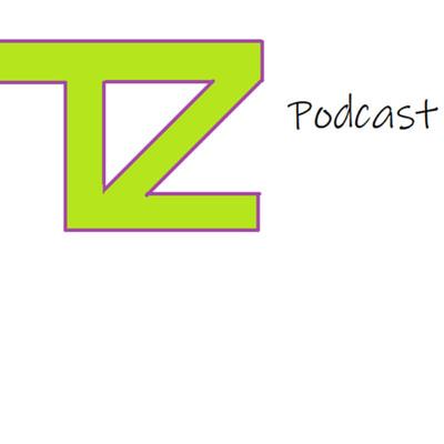 The TZ podcast