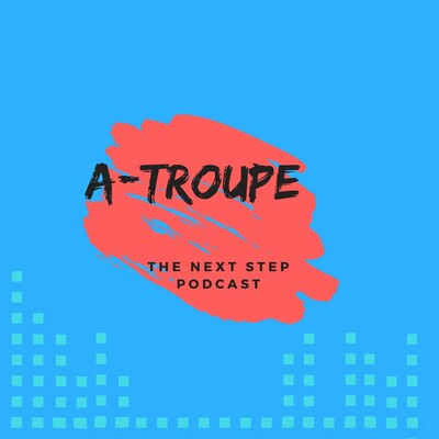 A-Troupe Podcast