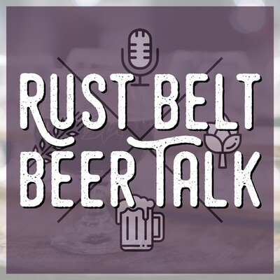 Rust Belt Beer Talk