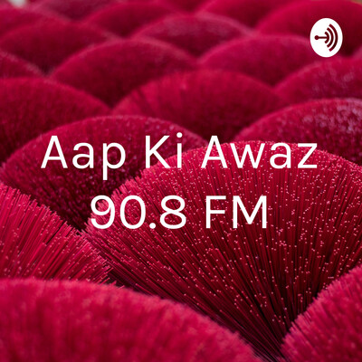 Aap Ki Awaz 90.8 FM