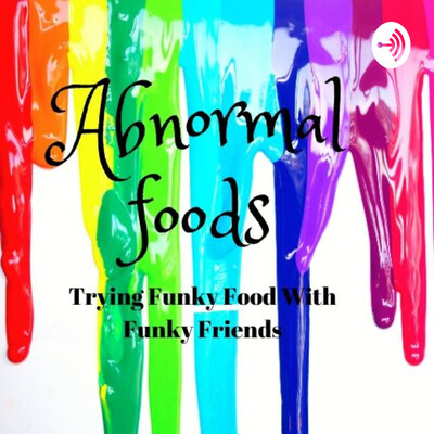 Abnormal Foods