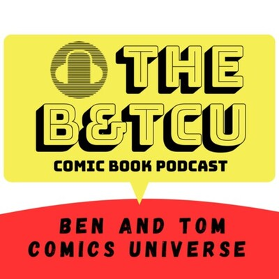 B&TCU: Ben and Tom Comics Universe