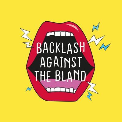 Backlash Against the Bland