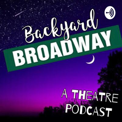 Backyard Broadway