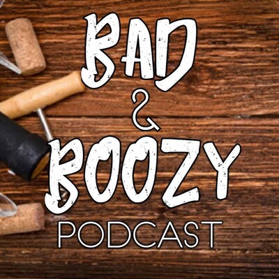 Bad and Boozy