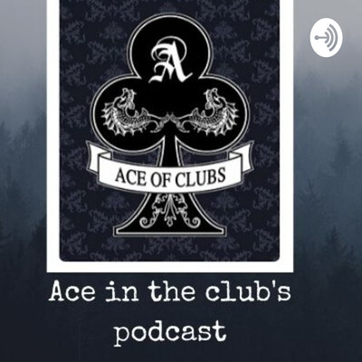 Ace In The Club's Podcast