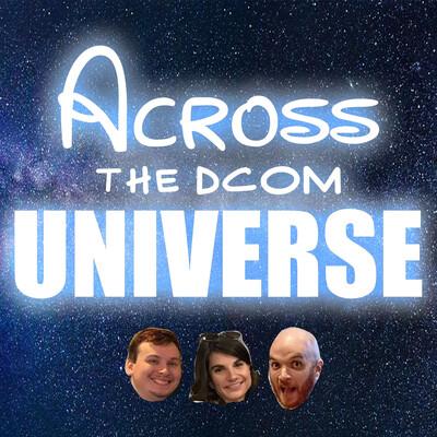 Across the DCOM Universe