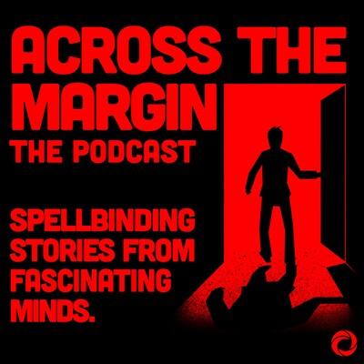 Across the Margin: The Podcast